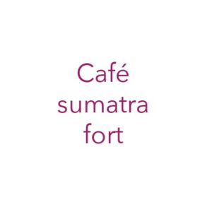 Café sumatra fort