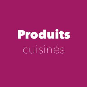Produits cuisinés